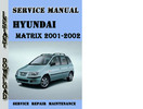 Hyundai Matrix 2001 Service Repair Manual Pdf