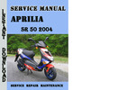 Thumbnail Aprilia SR 50 2004 Service Repair Manual