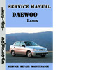 Thumbnail Daewoo Lanos Complete Service Repair Manual