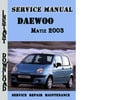 Thumbnail Daewoo Matiz 2003 Complete Service Repair Manual